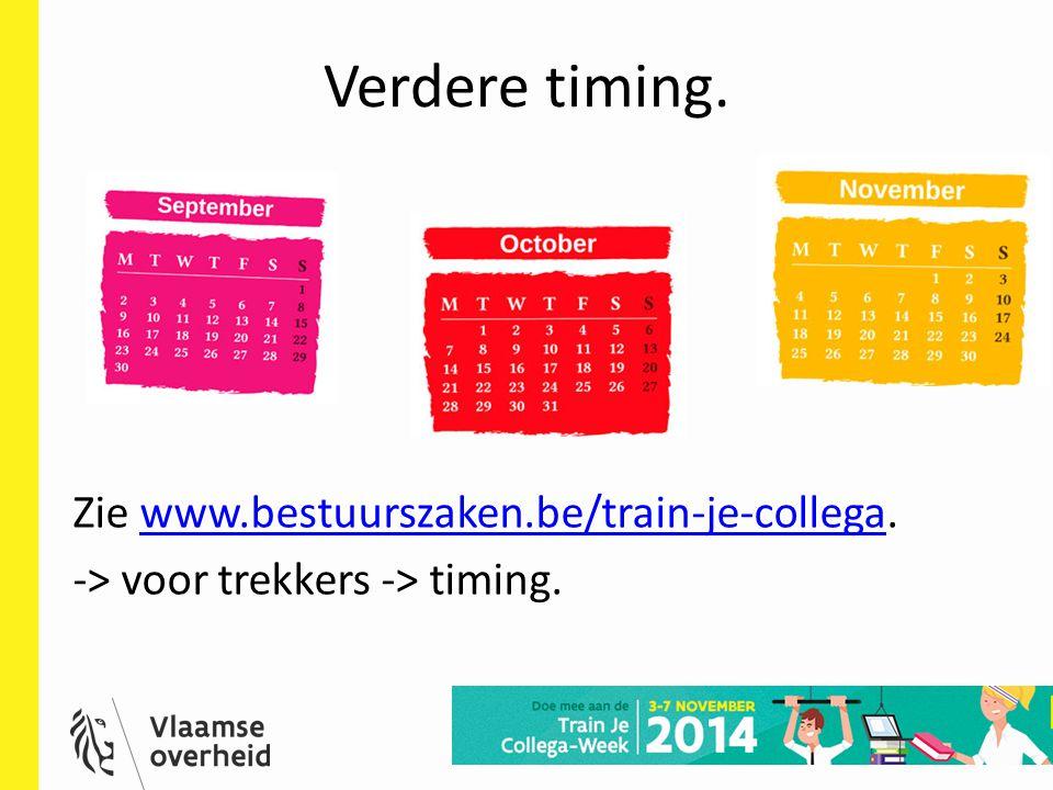 Verdere timing. Zie www.bestuurszaken.be/train-je-collega.