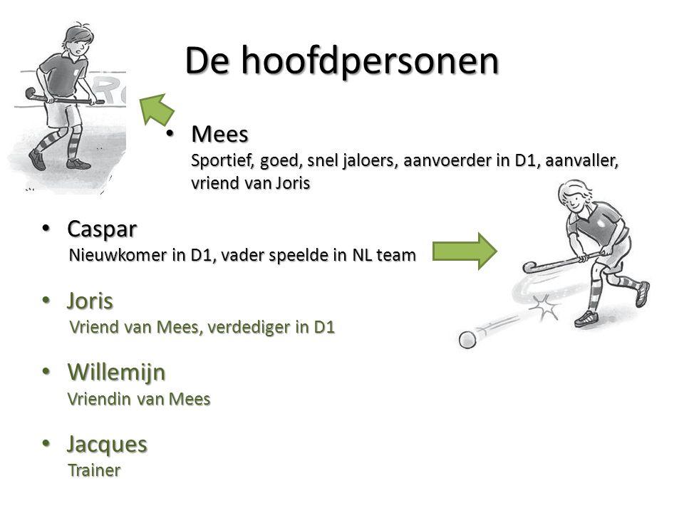De hoofdpersonen Mees Caspar Joris Willemijn Jacques