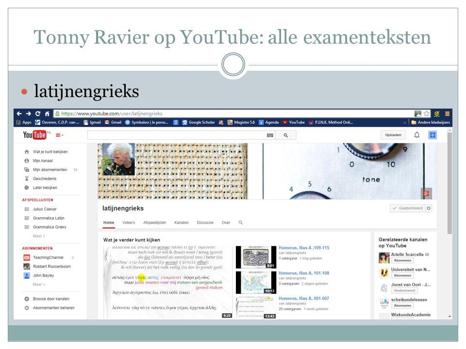 Tonny Ravier op YouTube: alle examenteksten