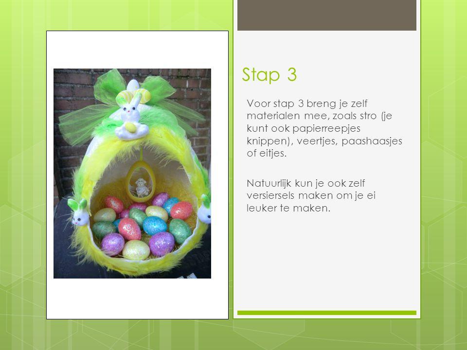 Stap 3 Voor stap 3 breng je zelf materialen mee, zoals stro (je kunt ook papierreepjes knippen), veertjes, paashaasjes of eitjes.