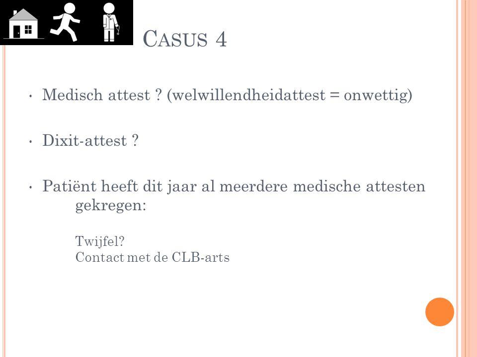 Casus 4 Medisch attest (welwillendheidattest = onwettig)