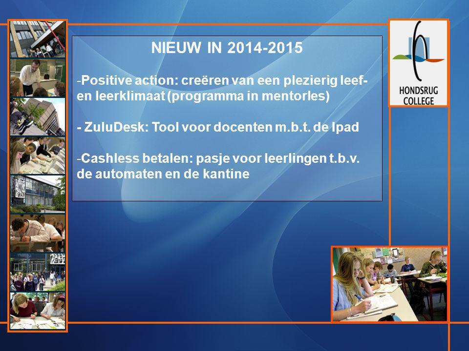 NIEUW IN 2014-2015 Positive action: creëren van een plezierig leef-en leerklimaat (programma in mentorles)
