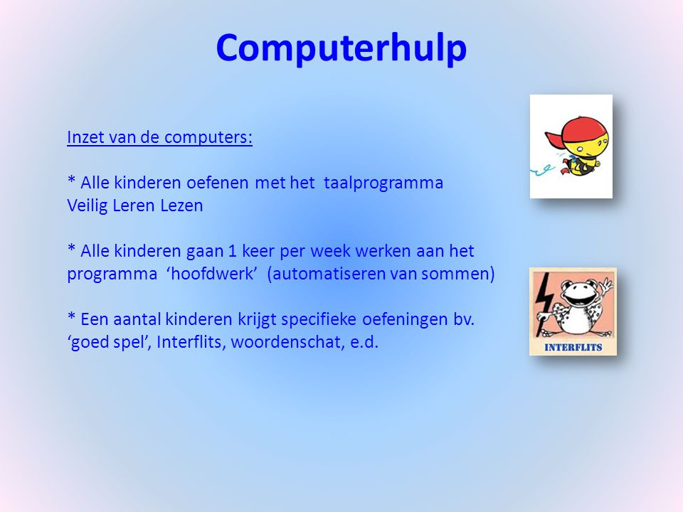 Computerhulp Inzet van de computers:
