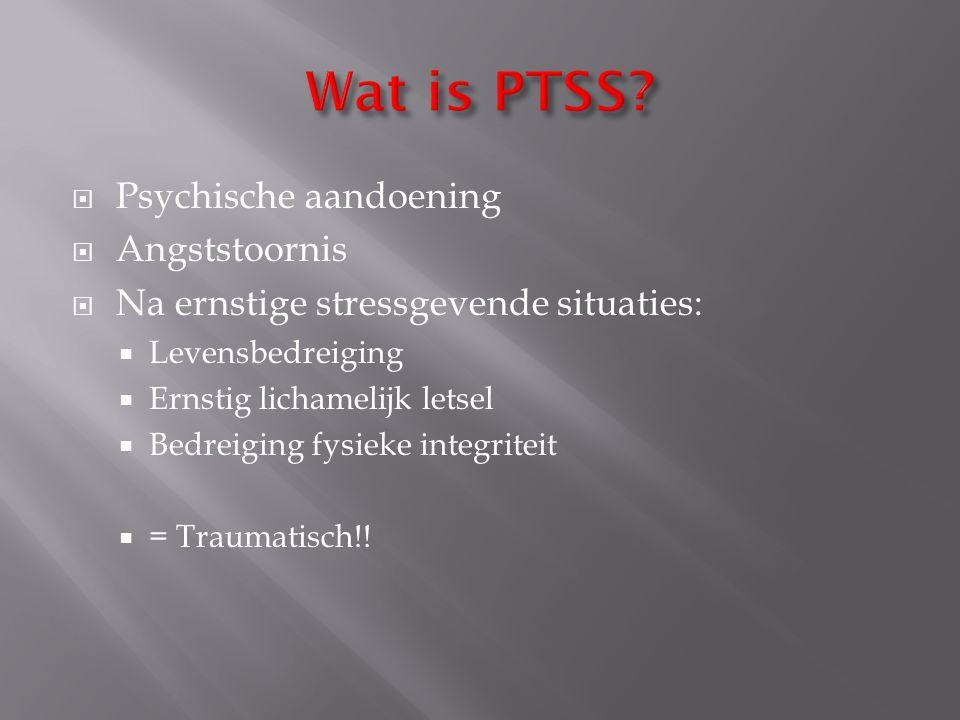 Wat is PTSS Psychische aandoening Angststoornis
