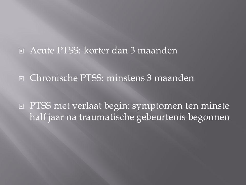 Acute PTSS: korter dan 3 maanden