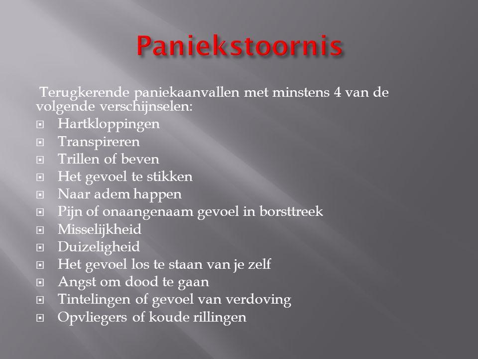 Paniekstoornis Terugkerende paniekaanvallen met minstens 4 van de volgende verschijnselen: Hartkloppingen.