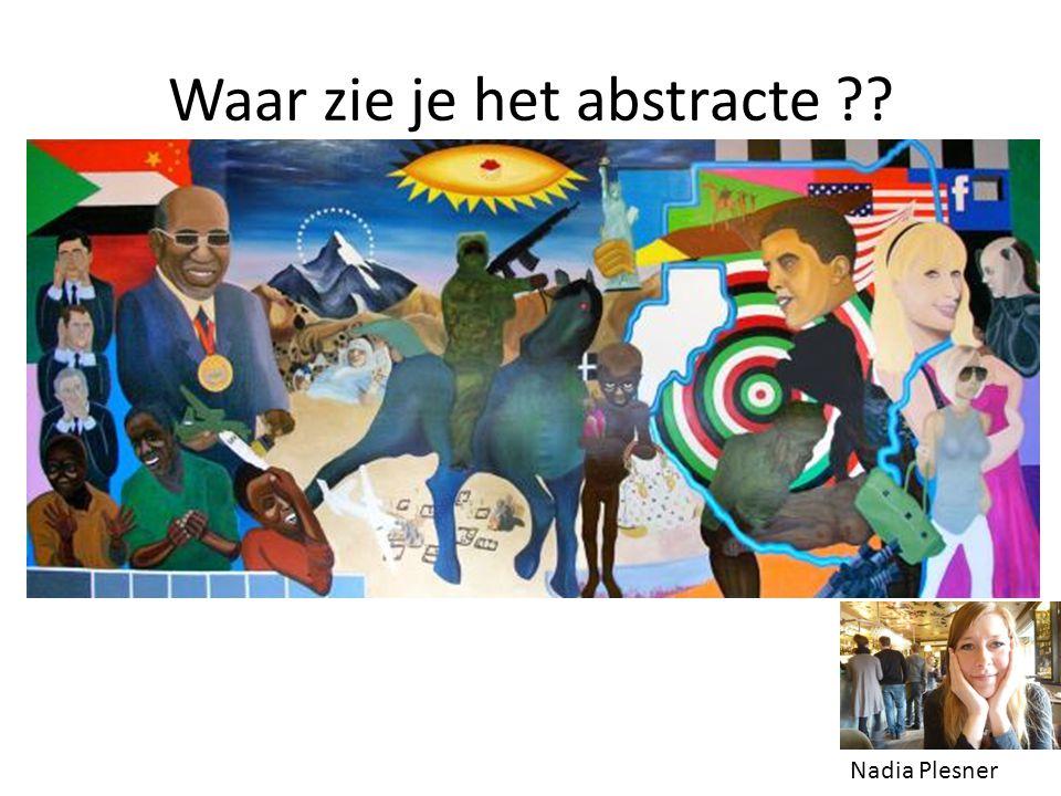 Waar zie je het abstracte