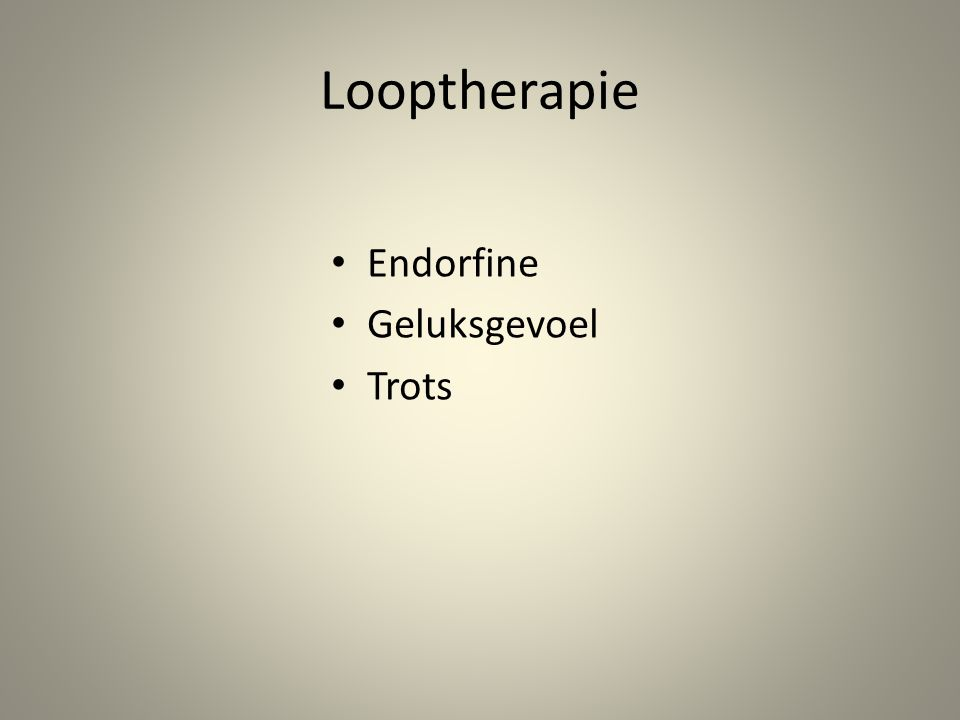 Looptherapie Endorfine Geluksgevoel Trots
