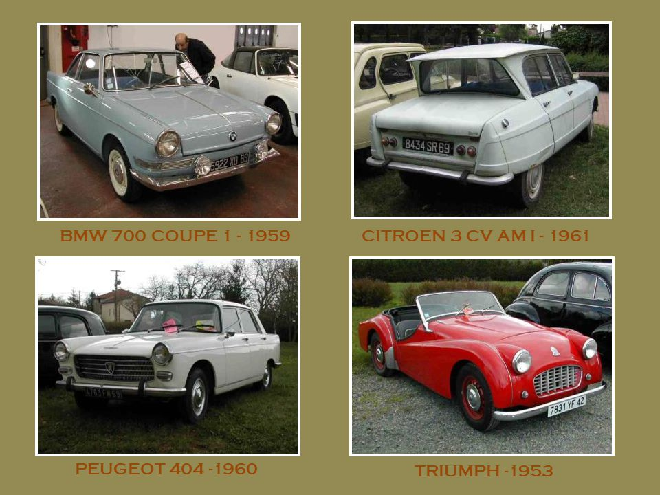 BMW 700 COUPE 1 - 1959 CITROEN 3 CV AM I - 1961 PEUGEOT 404 -1960 TRIUMPH -1953