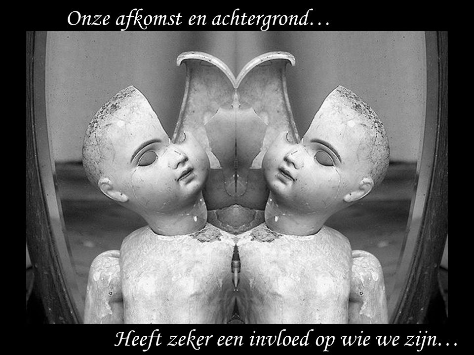 Onze afkomst en achtergrond…