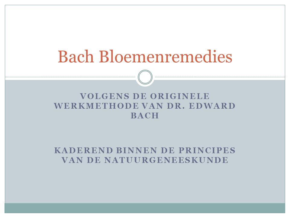 Bach Bloemenremedies Volgens de originele werkmethode van dr.