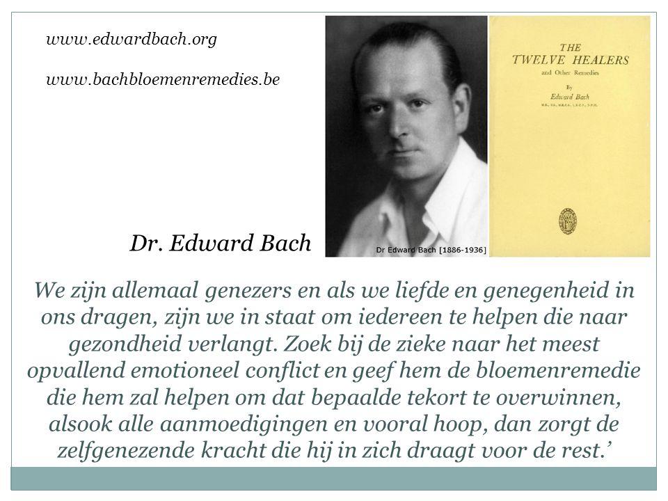 www.edwardbach.org www.bachbloemenremedies.be. Dr. Edward Bach.