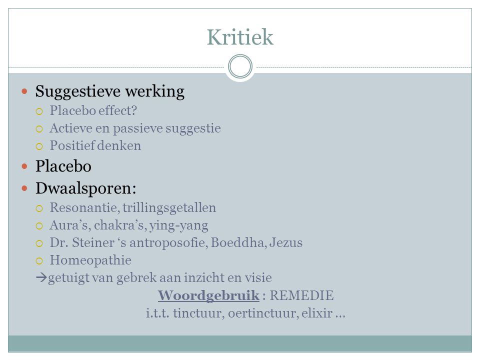 Kritiek Suggestieve werking Placebo Dwaalsporen: Placebo effect
