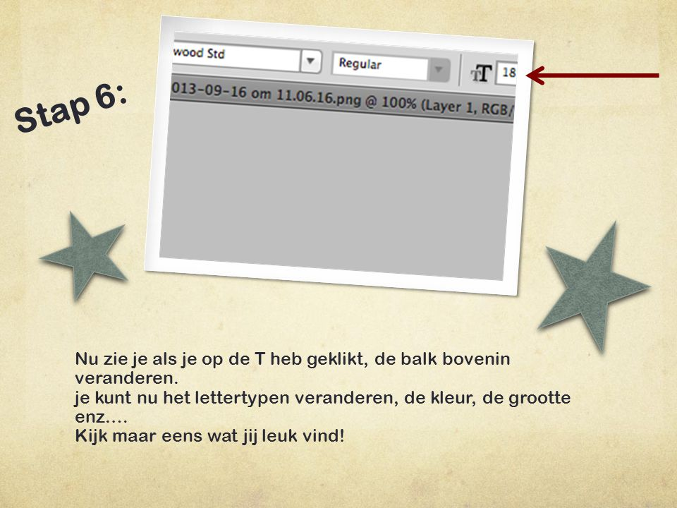 Stap 6: Nu zie je als je op de T heb geklikt, de balk bovenin veranderen. je kunt nu het lettertypen veranderen, de kleur, de grootte enz.…