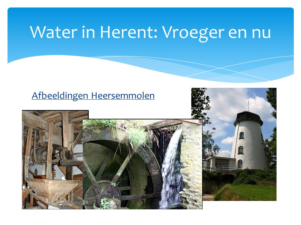 Water in Herent: Vroeger en nu