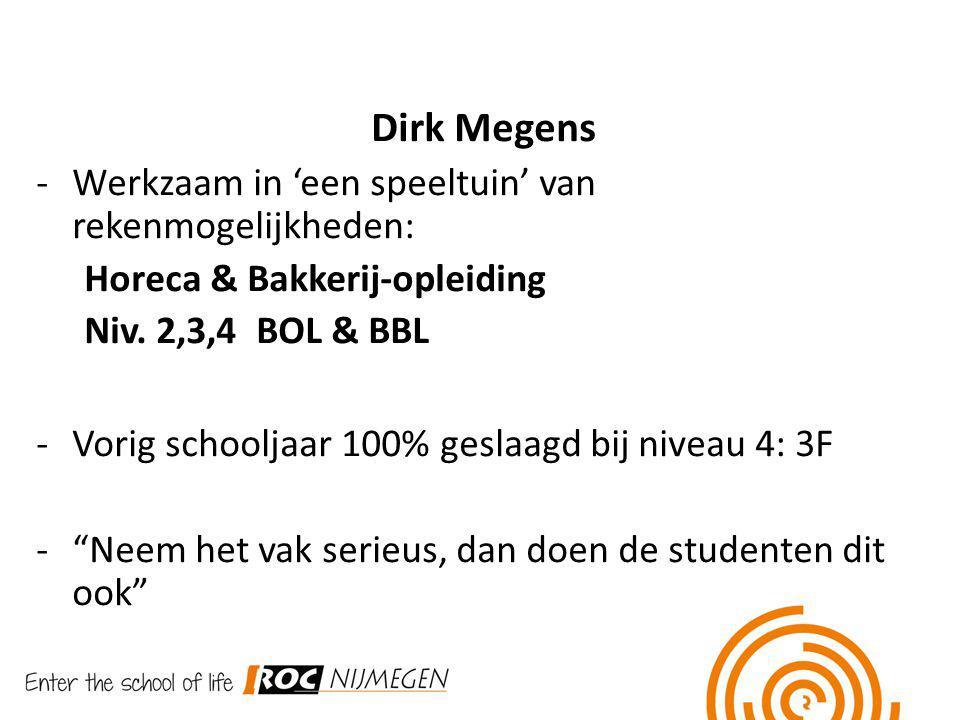 Dirk Megens Werkzaam in 'een speeltuin' van rekenmogelijkheden: