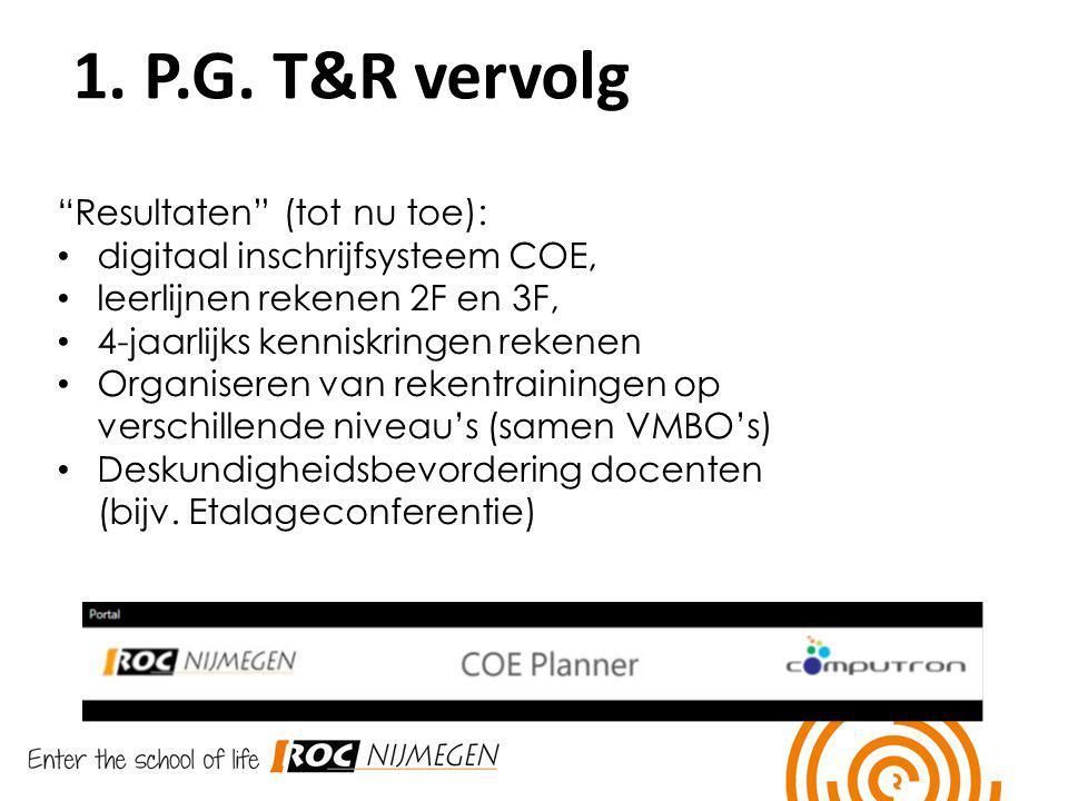1. P.G. T&R vervolg Resultaten (tot nu toe):