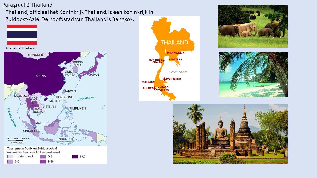 Paragraaf 2 Thailand Thailand, officieel het Koninkrijk Thailand, is een koninkrijk in Zuidoost-Azië. De hoofdstad van Thailand is Bangkok.