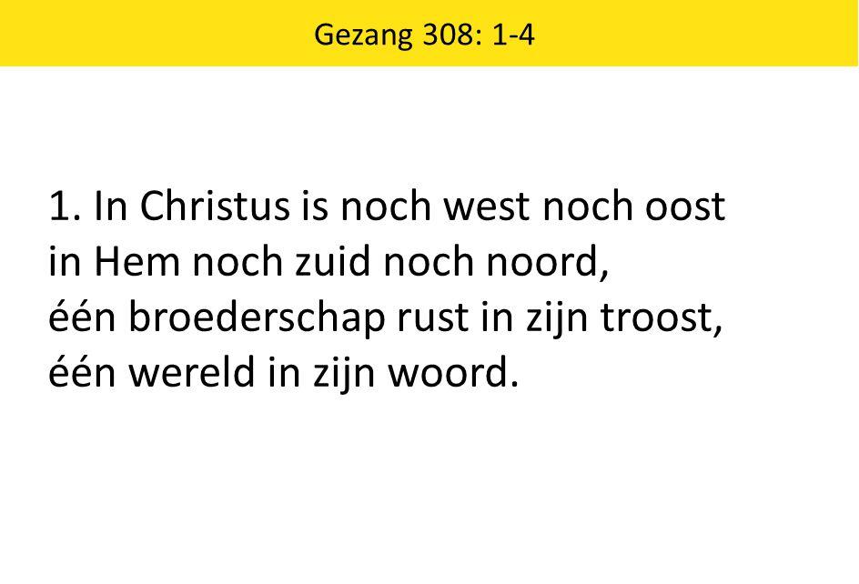 1. In Christus is noch west noch oost in Hem noch zuid noch noord,