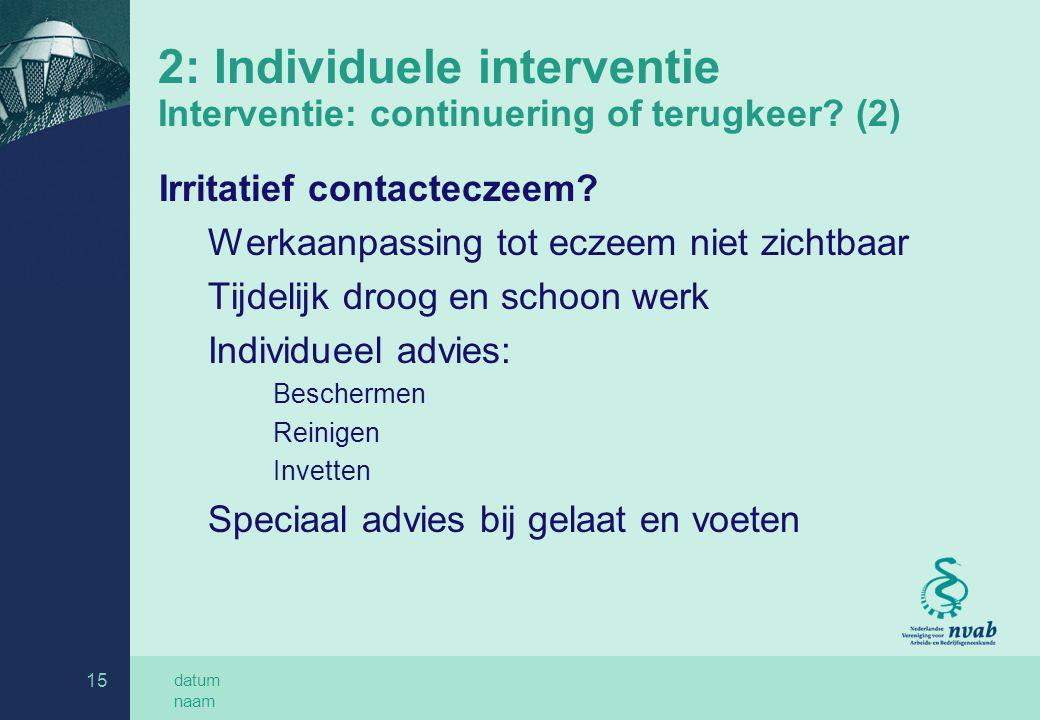 2: Individuele interventie Interventie: continuering of terugkeer (2)