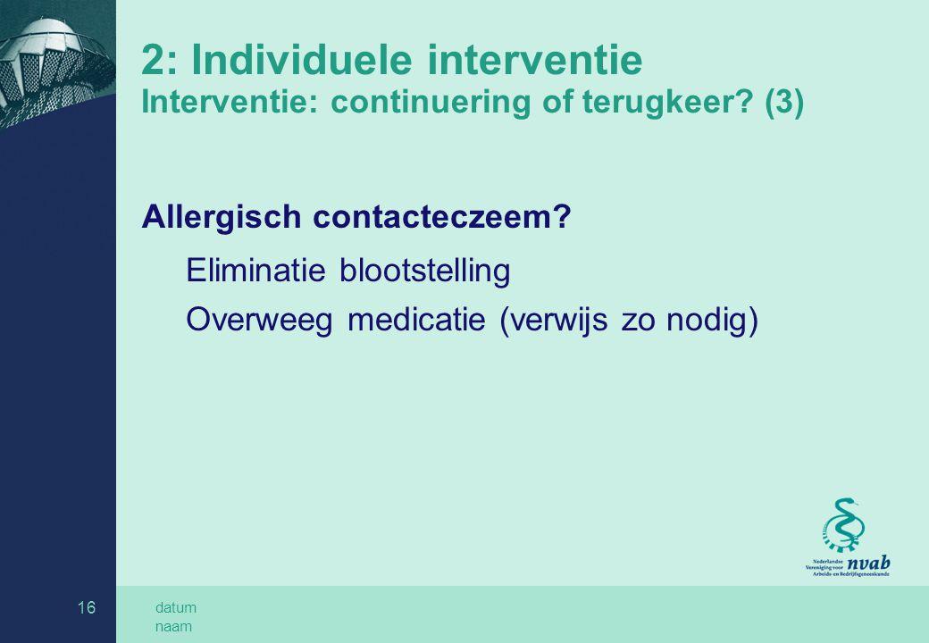2: Individuele interventie Interventie: continuering of terugkeer (3)