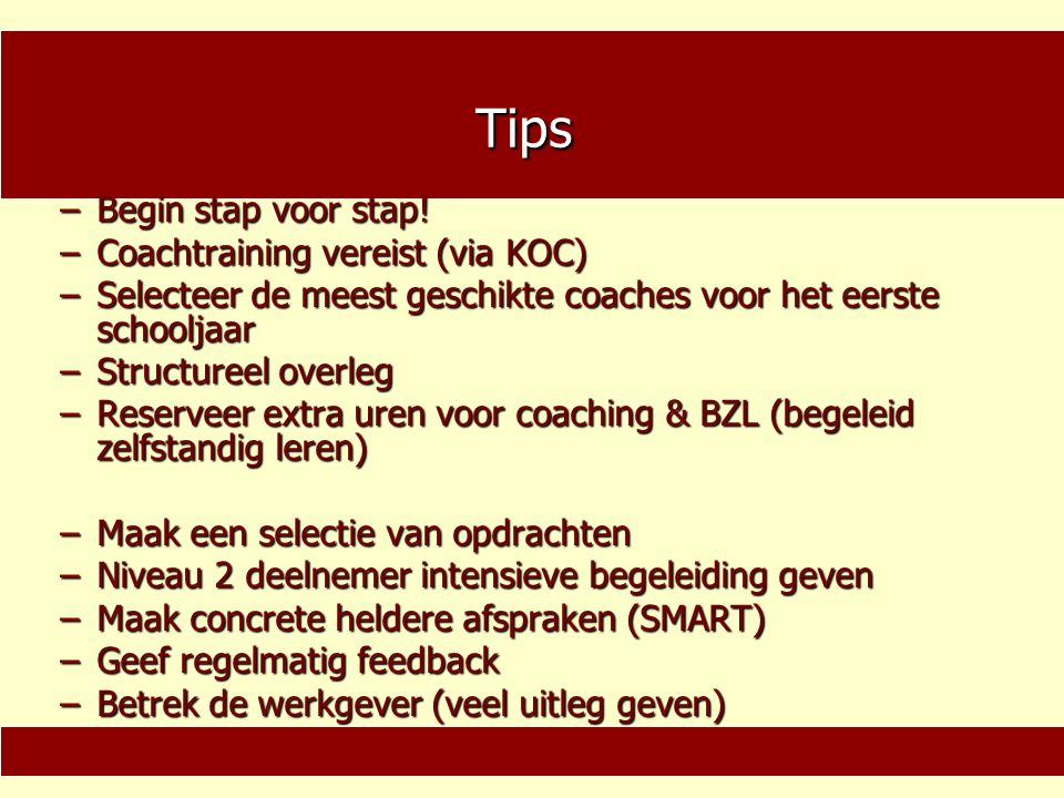 Tips Begin stap voor stap! Coachtraining vereist (via KOC)