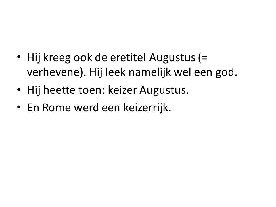 Hij kreeg ook de eretitel Augustus (= verhevene)