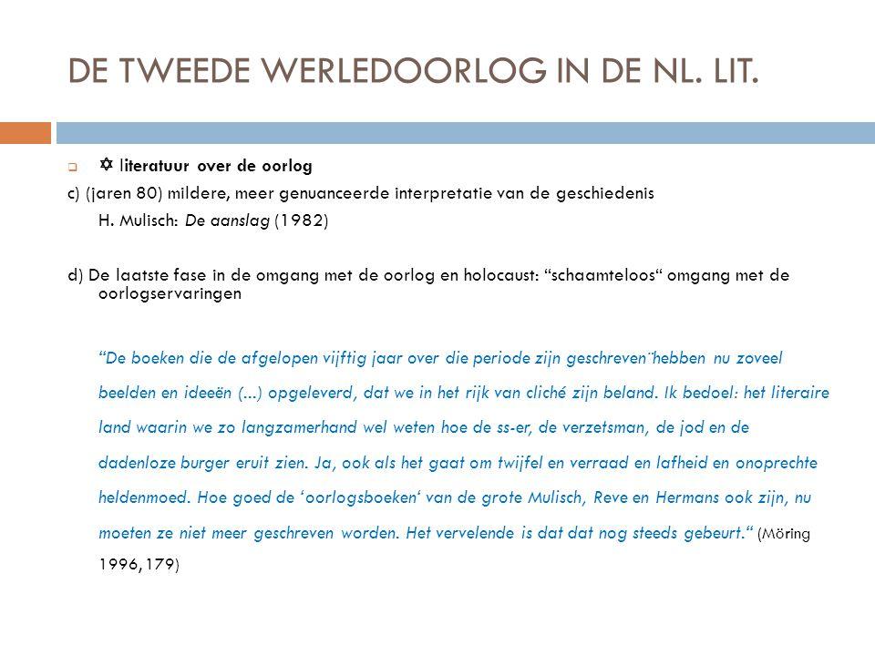 DE TWEEDE WERLEDOORLOG IN DE NL. LIT.