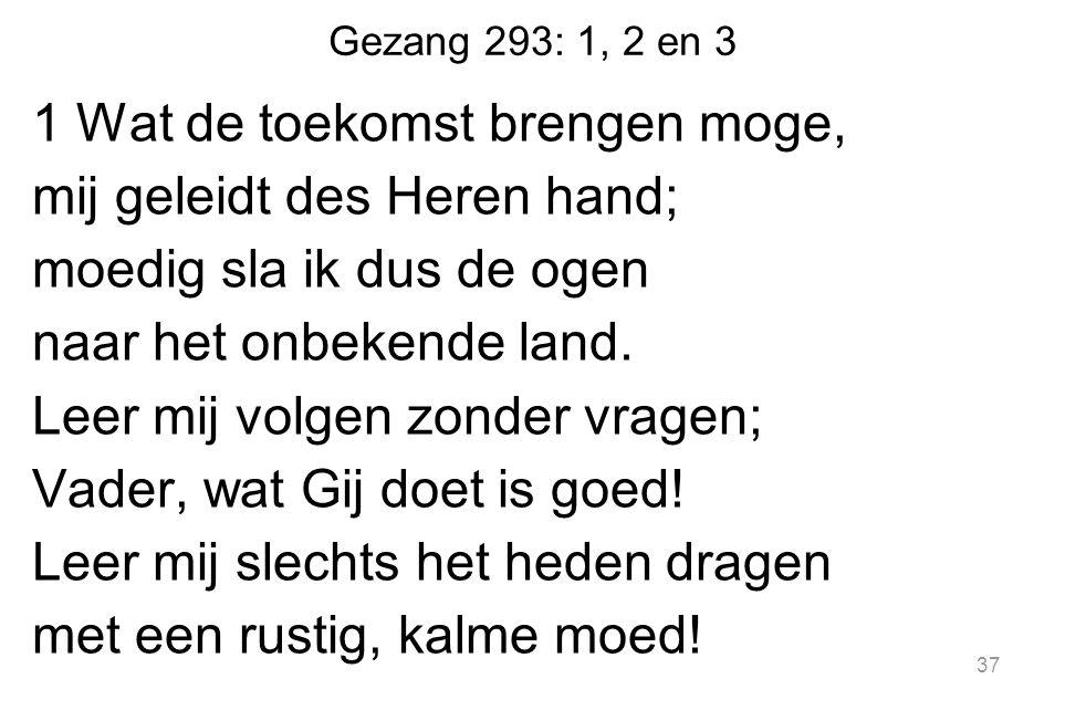Gezang 293: 1, 2 en 3