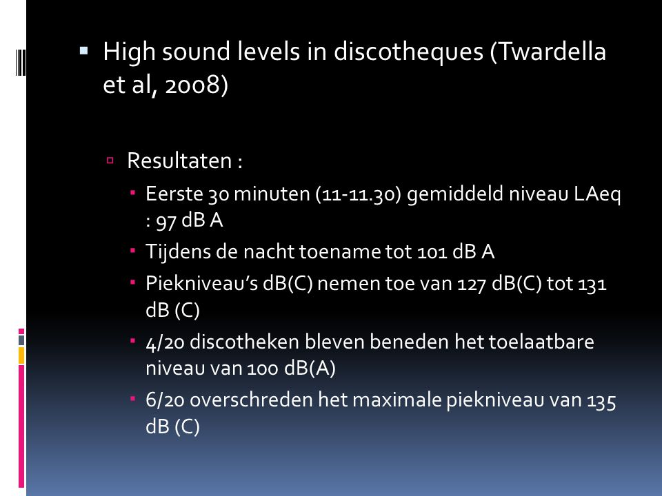 High sound levels in discotheques (Twardella et al, 2008)