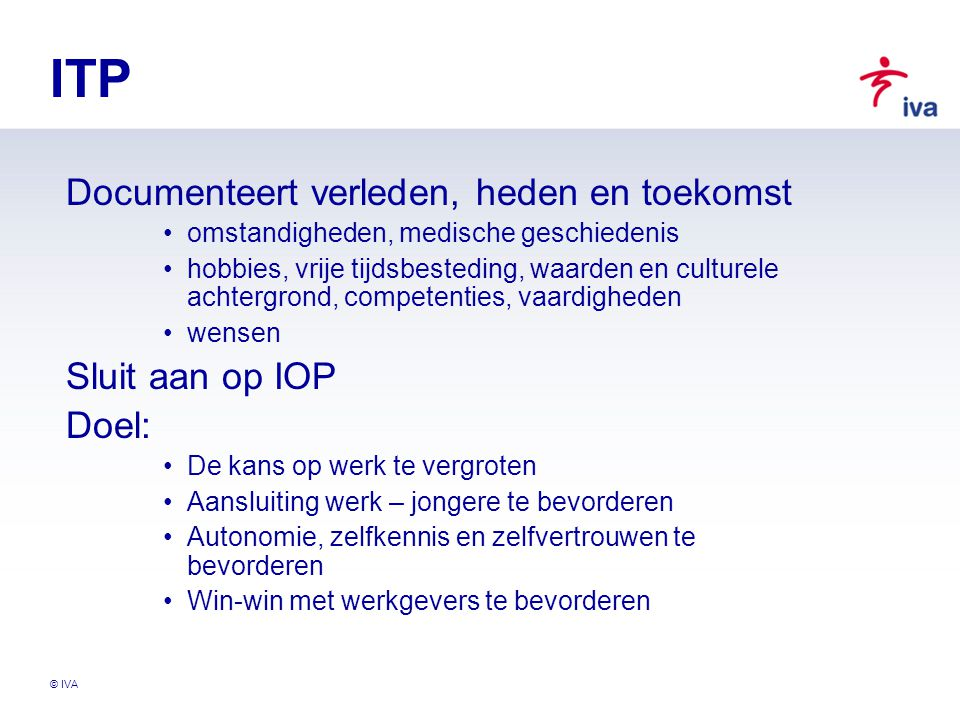 ITP Documenteert verleden, heden en toekomst Sluit aan op IOP Doel: