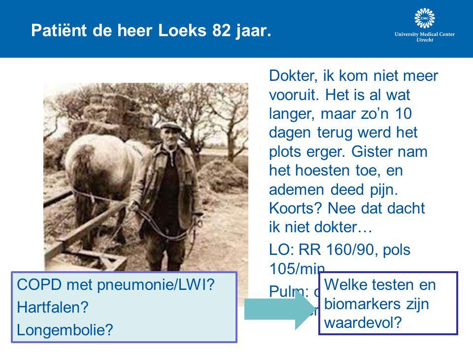 Patiënt de heer Loeks 82 jaar.