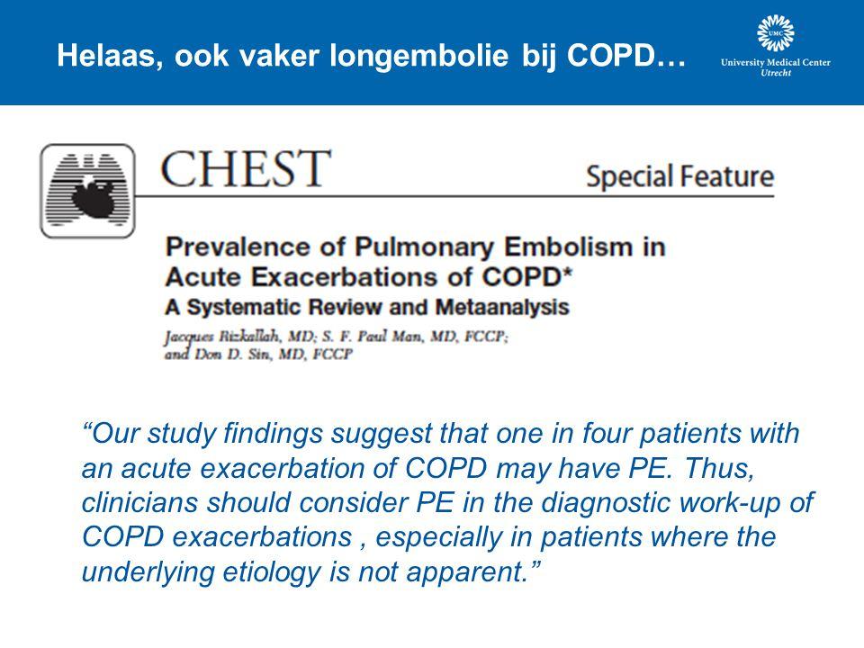 Helaas, ook vaker longembolie bij COPD…