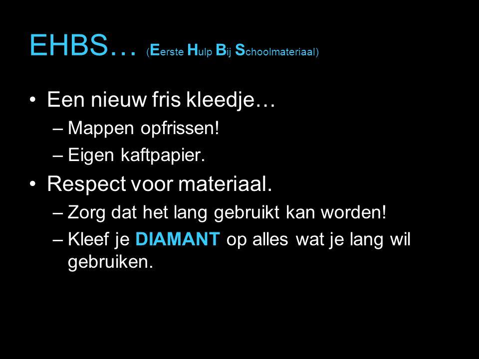 EHBS… (Eerste Hulp Bij Schoolmateriaal)