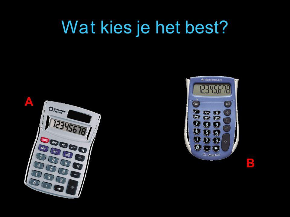 Wa t kies je het best A B