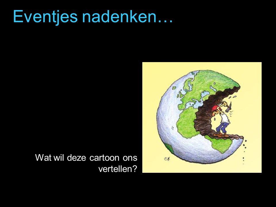 Eventjes nadenken… Wat wil deze cartoon ons vertellen