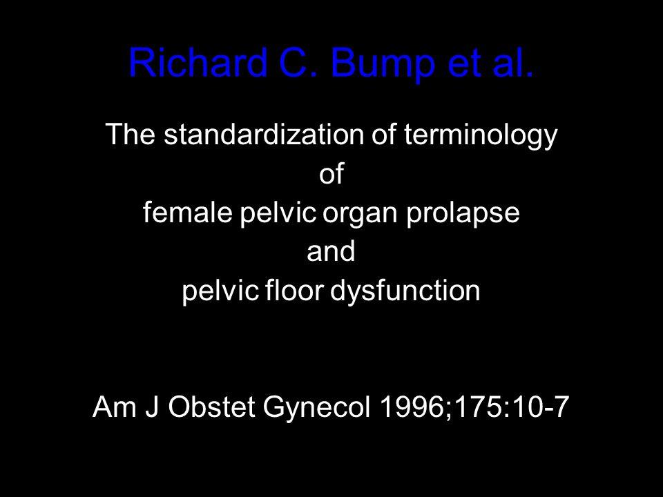 Richard C. Bump et al. The standardization of terminology of