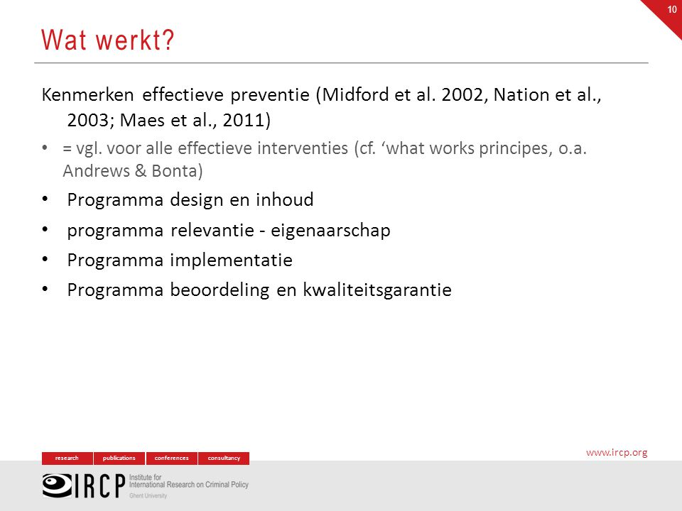 Wat werkt Kenmerken effectieve preventie (Midford et al. 2002, Nation et al., 2003; Maes et al., 2011)
