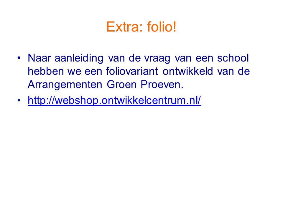 Extra: folio! Naar aanleiding van de vraag van een school hebben we een foliovariant ontwikkeld van de Arrangementen Groen Proeven.