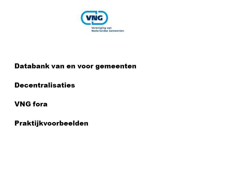 Databank van en voor gemeenten Decentralisaties VNG fora Praktijkvoorbeelden