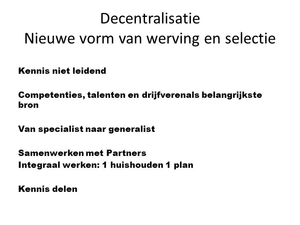 Decentralisatie Nieuwe vorm van werving en selectie