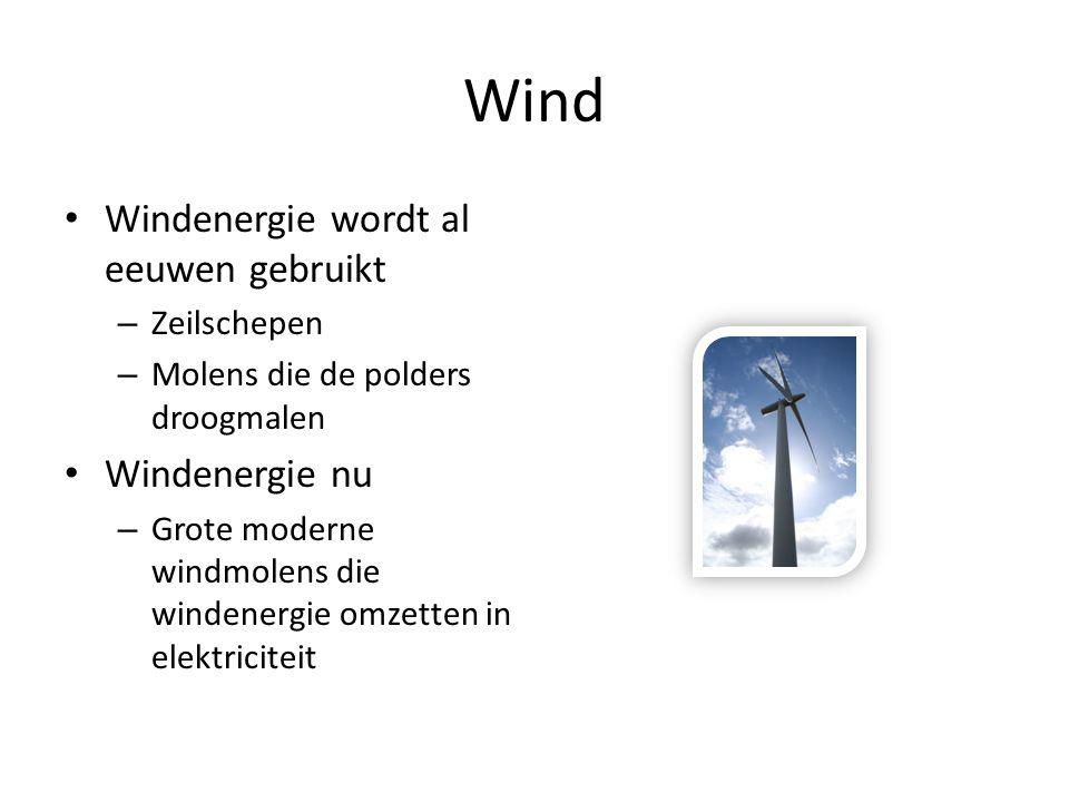 Wind Windenergie wordt al eeuwen gebruikt Windenergie nu Zeilschepen