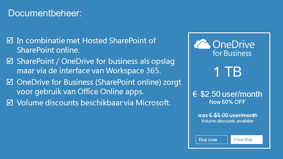 Documentbeheer: In combinatie met Hosted SharePoint of SharePoint online.