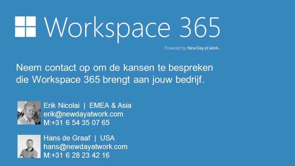 Neem contact op om de kansen te bespreken die Workspace 365 brengt aan jouw bedrijf.