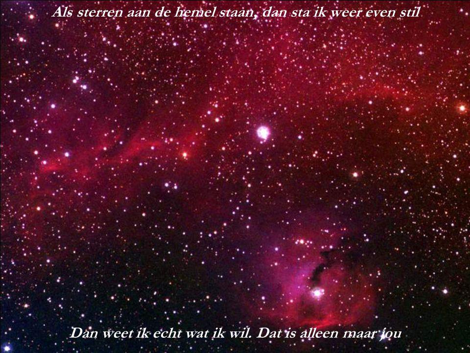 Als sterren aan de hemel staan, dan sta ik weer even stil