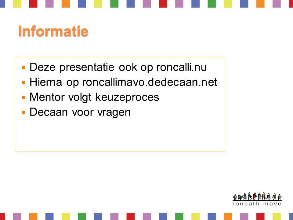 Informatie Deze presentatie ook op roncalli.nu