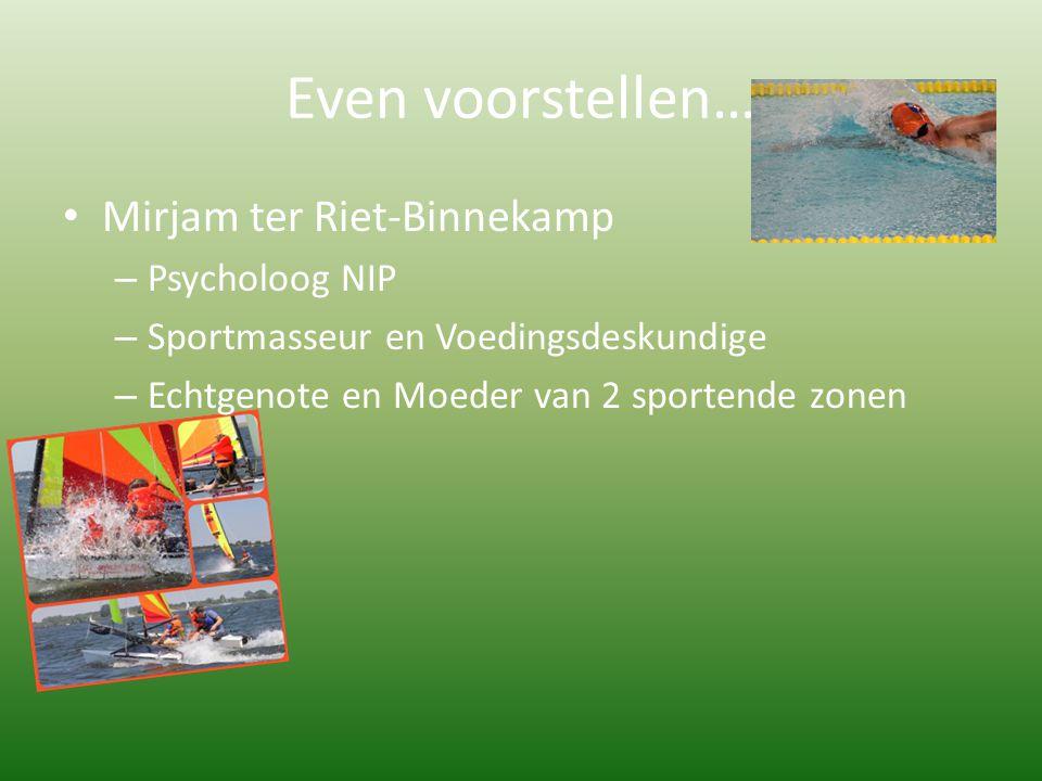 Even voorstellen… Mirjam ter Riet-Binnekamp Psycholoog NIP