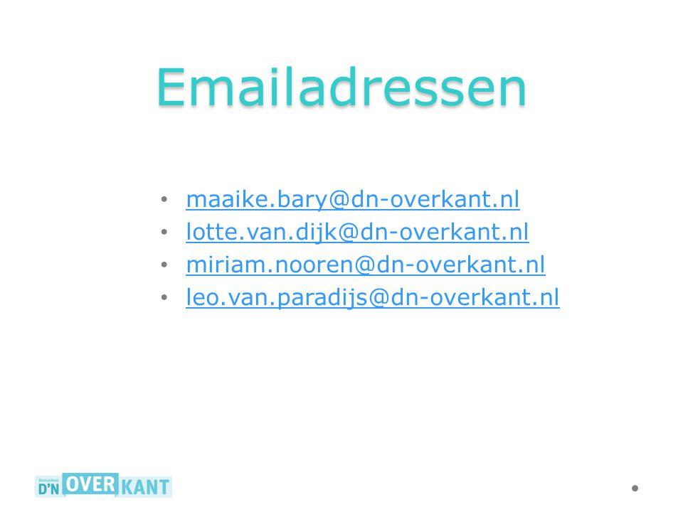 Emailadressen maaike.bary@dn-overkant.nl lotte.van.dijk@dn-overkant.nl