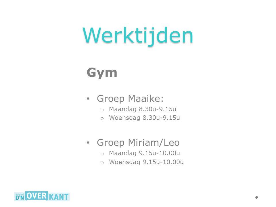 Werktijden Gym Groep Maaike: Groep Miriam/Leo Maandag 8.30u-9.15u