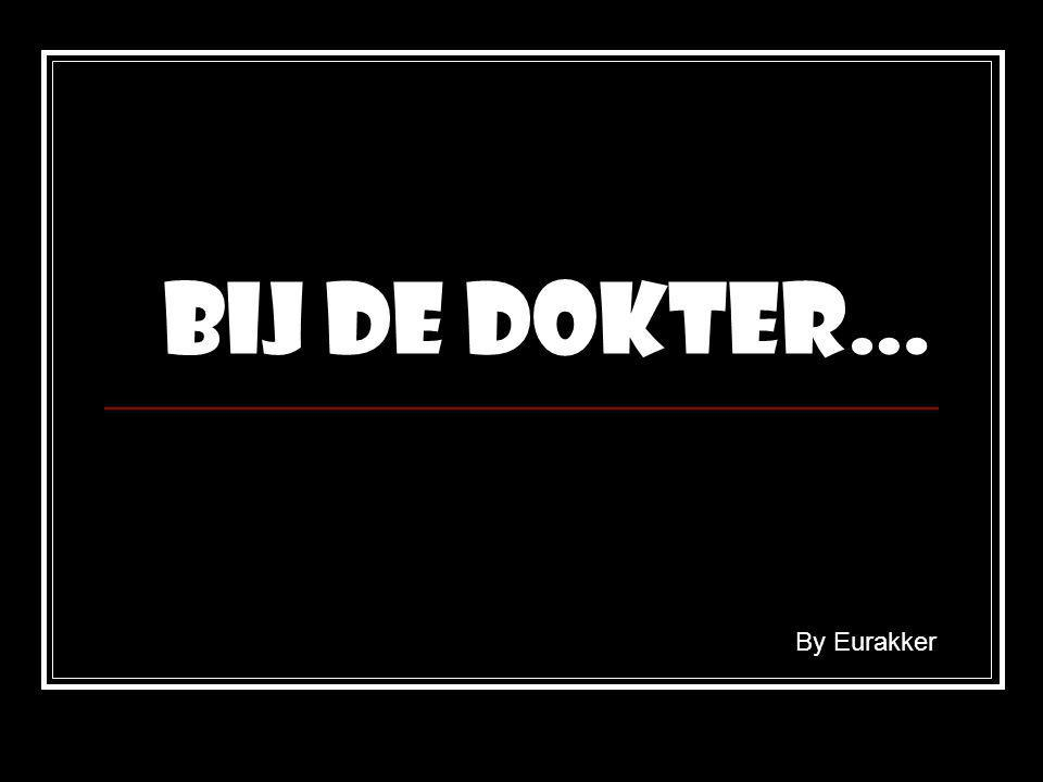 Bij de Dokter… By Eurakker